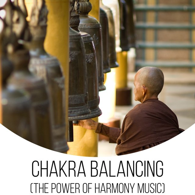 Chakra Balancing (The Power of Harmony Music)