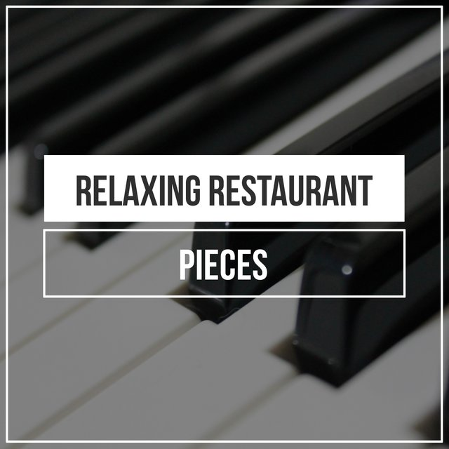 Relaxing Restaurant Piano Pieces