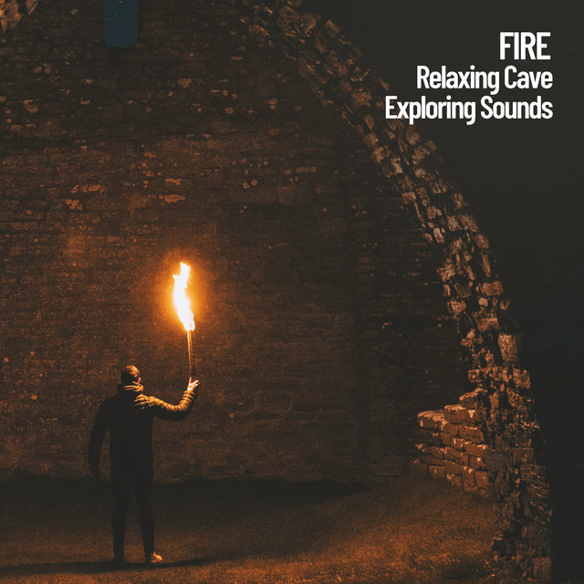 Fire: Relaxing Cave Exploring Sounds