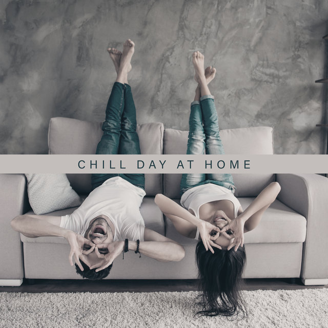 Chill Day At Home - Music for Entertainment: Reading Books, Relaxing, Meditation and Yoga, Swimming in the Pool, Playing with Children, Relaxing, Lazing