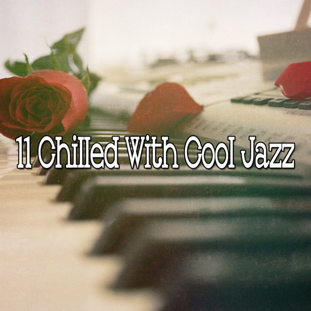 11 Chilled with Cool Jazz