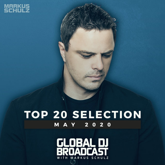 Global DJ Broadcast - Top 20 May 2020