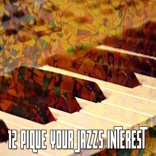 12 Pique Your Jazzs Interest