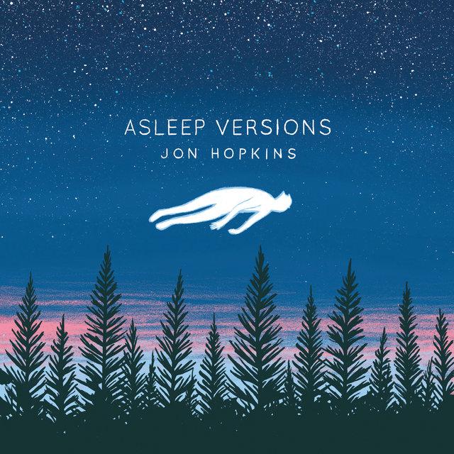 Cover art for album Asleep Versions by Jon Hopkins