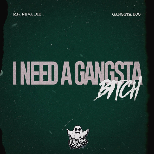 I Need a Gangsta Bitch