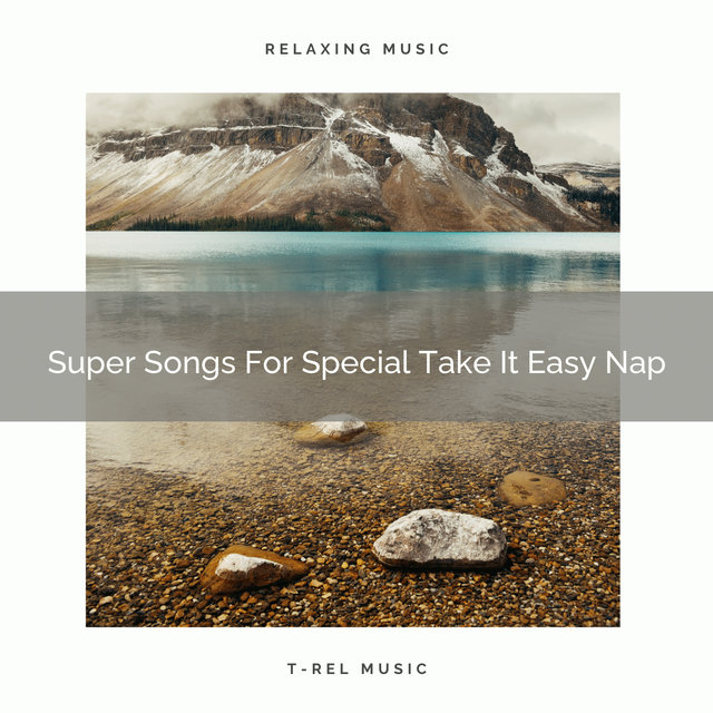 Super Songs For Special Take It Easy Nap