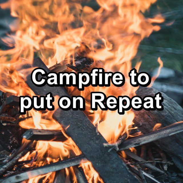 Campfire to put on Repeat