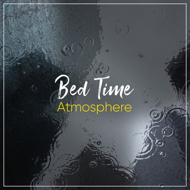 # 1 Album: Bed Time Atmosphere