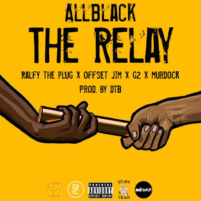 The Relay (feat. Ralfy The Plug, Offset Jim, G2 & Murdock)