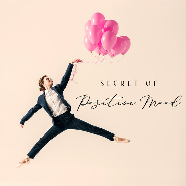 Secret of Positive Mood - Just Instrumental Jazz to Improve the Mood