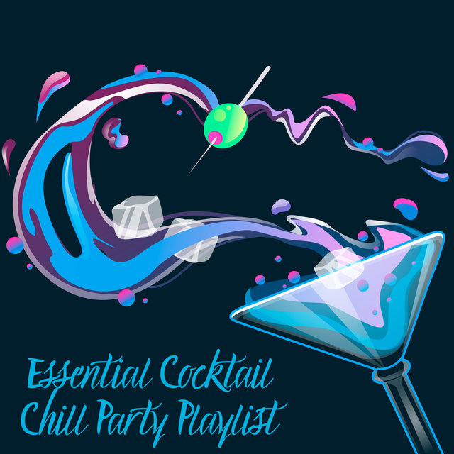 Essential Cocktail Chill Party Playlist – Meeting with Friends, Hotel Ibiza Lounge, Party Vibes, Amazing Fun, Summer, Bar Chill Out Music, Night Beats