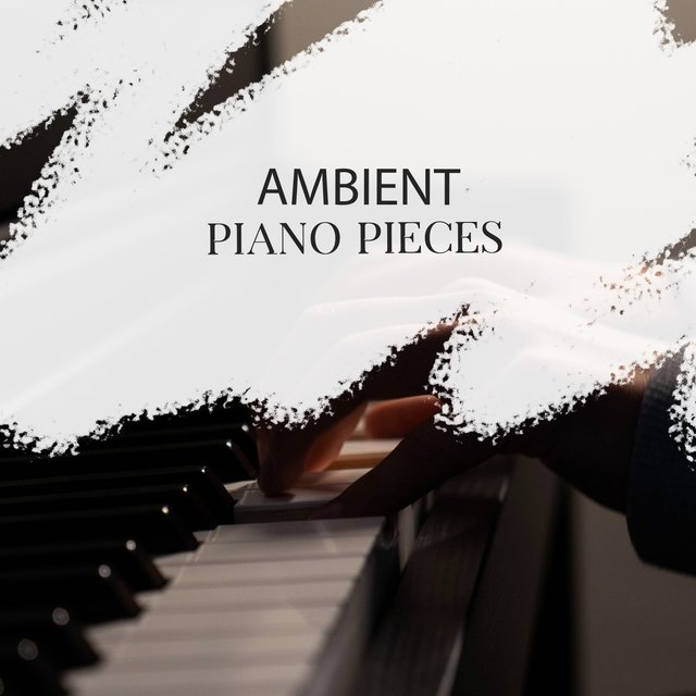 Ambient Instrumental Piano Pieces