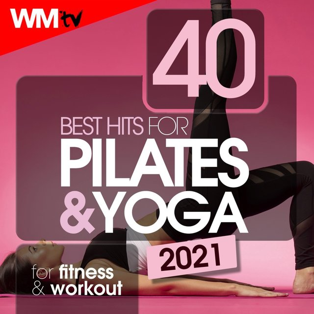 40 Best Hits For Pilates & Yoga 2021 For Fitness & Workout