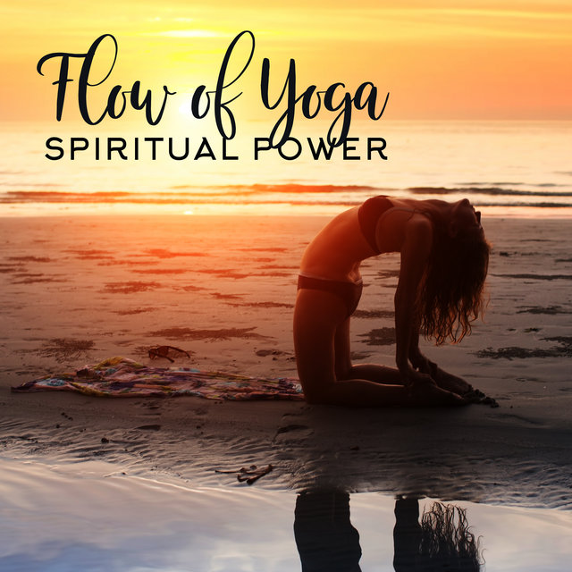 Flow of Yoga Spiritual Power: 2020 Compilation of Ambient Deep Music for Spiritual Yoga, Sounds for Full Meditation Concentration and Inner Contemplation,Third Eye Opening