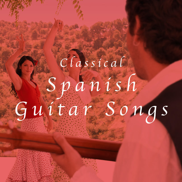 Classical Spanish Guitar Songs