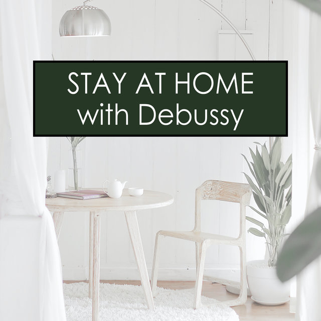 Stay at Home with Debussy