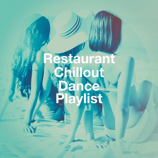 Restaurant Chillout Dance Playlist