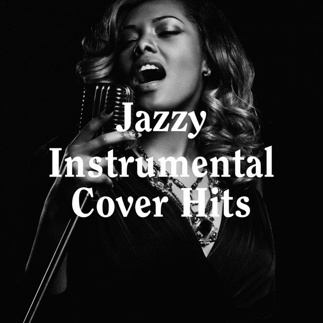 Jazzy Instrumental Cover Hits