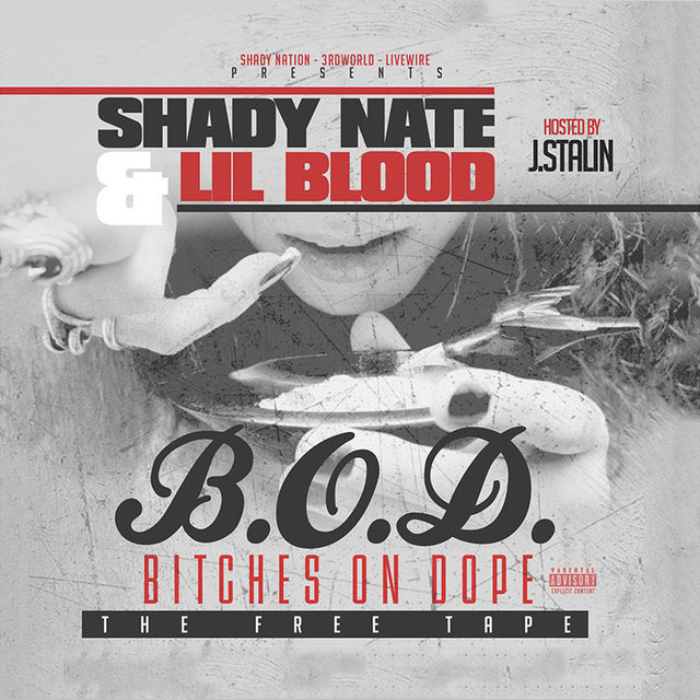 B.O.D. (Bitches on Dope) Hosted by J. Stalin