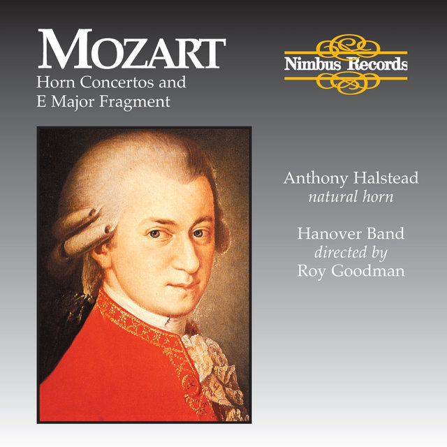Mozart: Horn Concertos and E Major Fragment