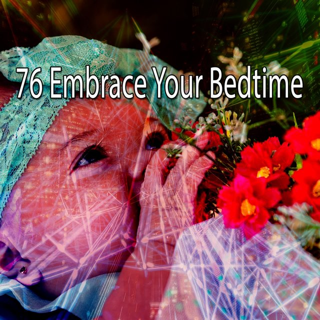 76 Embrace Your Bedtime