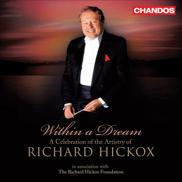 Within a Dream - A Celebration of the Artistry of Richard Hickox