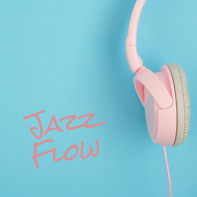 Jazz Flow: Awesome Instrumental Music and Musical Improvisations