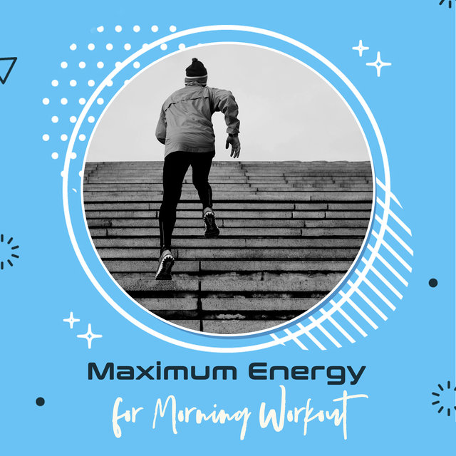 Maximum Energy for Morning Workout