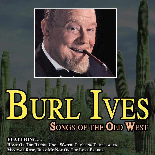 Songs of the Old West - The Country Side of Burl Ives