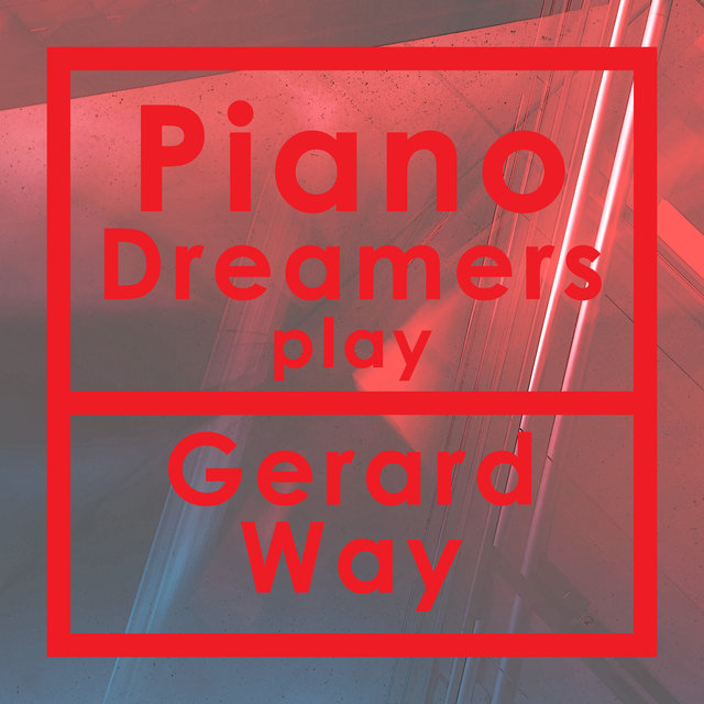 Piano Dreamers Play Gerard Way