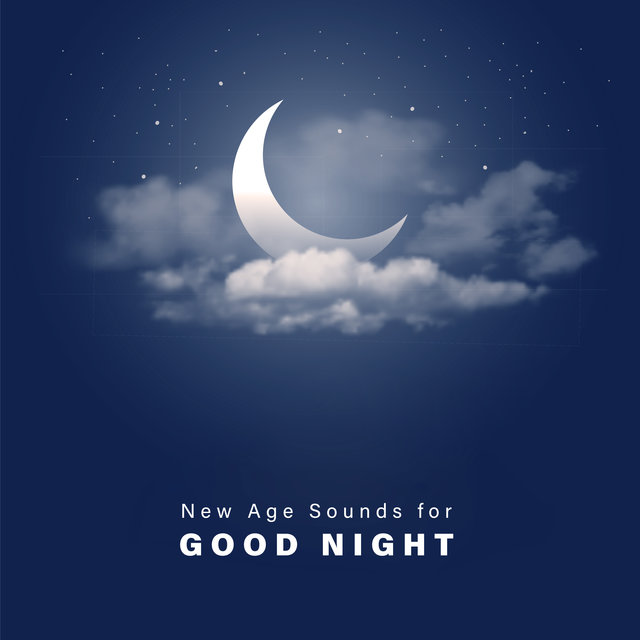 New Age Sounds for Good Night – Collection of Soothing Melodies for Better Sleep, Insomnia Relief, Starry Night, Moon, Ambient Streams