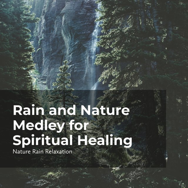 Rain and Nature Medley for Spiritual Healing