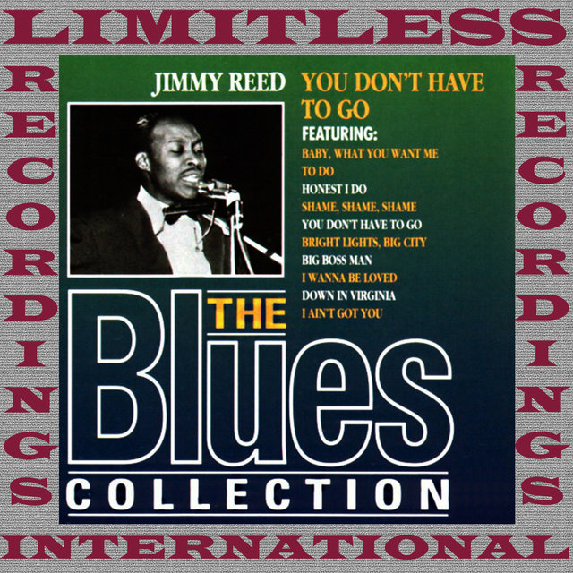 You Dont Have To Go (The Blues Collection, HQ Remastered Version)