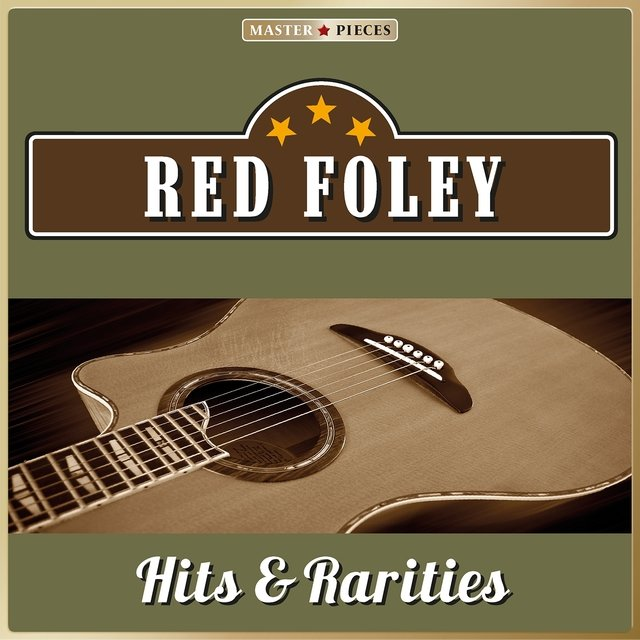 Masterpieces Presents Red Foley: Hits & Rarities