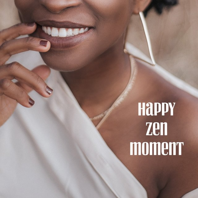 Happy Zen Moment