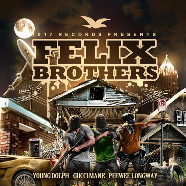 Cover art for album Felix Brothers by Gucci Mane, PeeWee LongWay, Young Dolph