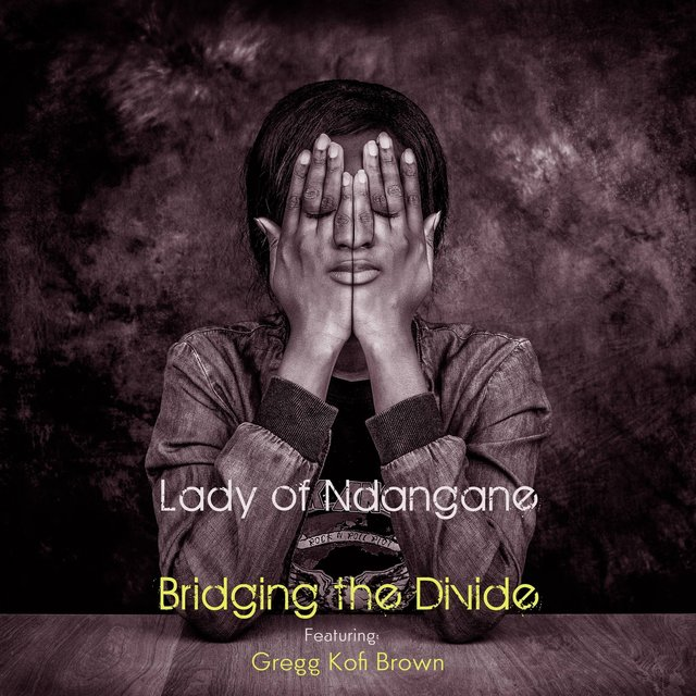 Cover art for album Lady of Ndangane by Bridging the Divide, Gregg Kofi Brown