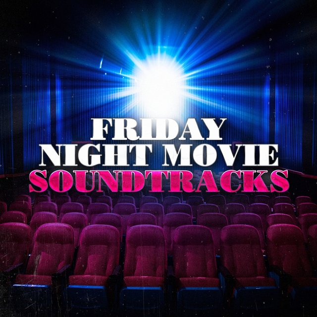 Friday Night Movie Soundtracks