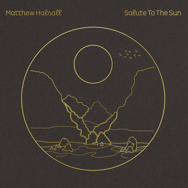 Cover art for album Salute to the Sun by Matthew Halsall