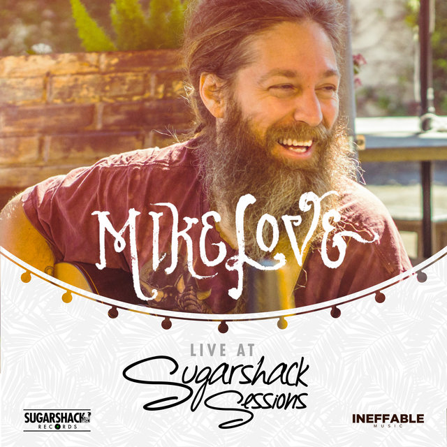 Mike Love Live @ Sugarshack Sessions