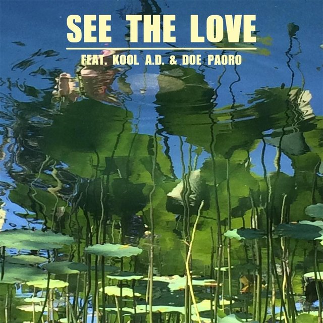 See the Love (feat. KOOL A.D & Doe Paoro)