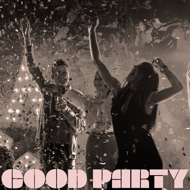 Good Party – Positive Vibrations All Night, Cocktail Lounge, Chill