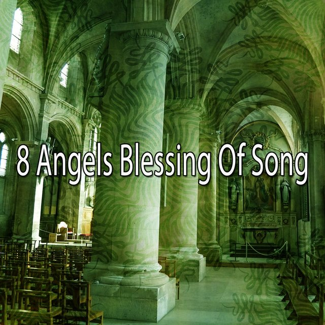 8 Angels Blessing of Song