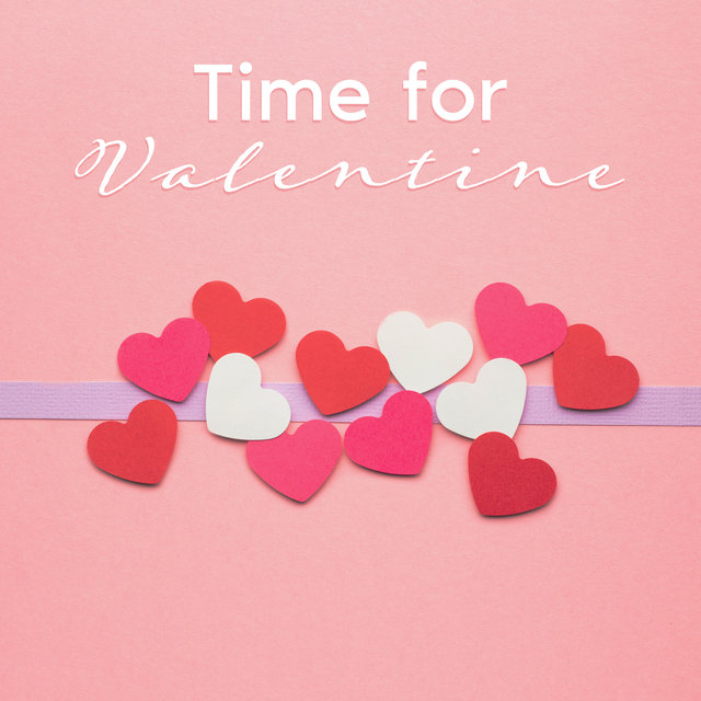 Time for Valentine: Best Romantic Jazz for Valentine's Day