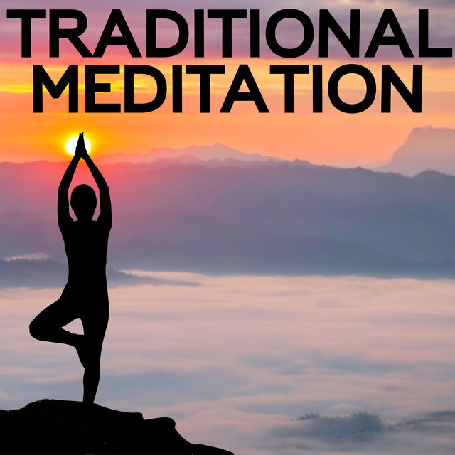 Traditional Meditation - Start Your Adventure with a Spiritual Journey, Relax Your Brain, Zen Collection, Balance Energy, Find Peace, Time for You