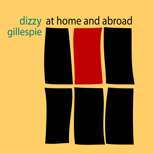 Dizzy at Home and Abroad