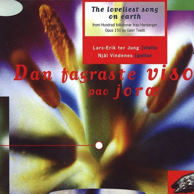 The Loveliest Song on Earth: Dan Fagraste Viso Pao Joræ, From Geirr Tveitt: Hundrad Folketonar Frao Hardanger, Op. 150