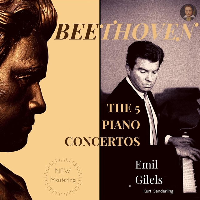 Beethoven: The 5 Piano Concertos by Emil Gilels (Live recordings, New Mastering)