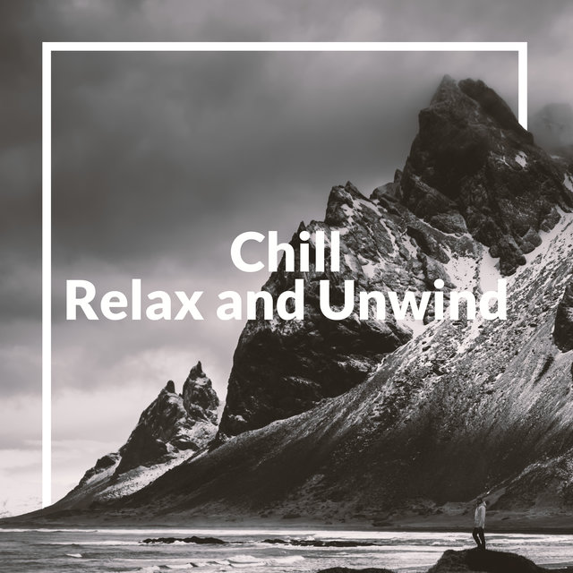 Chill, Relax and Unwind