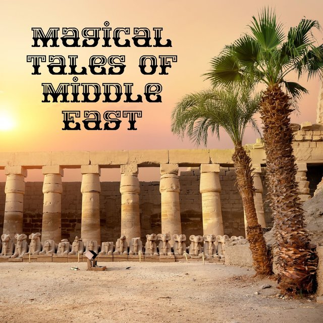 Magical Tales of Middle East: Enjoy the Arabian Fantasies